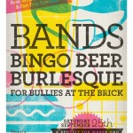 Bands, Bingo, Beer & Burlesque for Bullies at The Brick